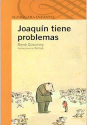 JOAQUIN TIENE PROBLEMAS