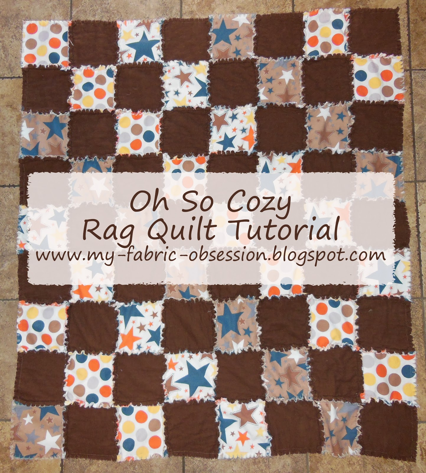 My Fabric Obsession: Oh So Cozy Flannel Rag Quilt Tutorial