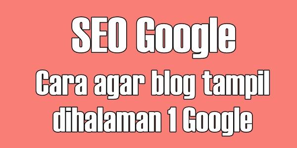 Cara Membuat Blog ada Di Halaman Satu Pencarian Google