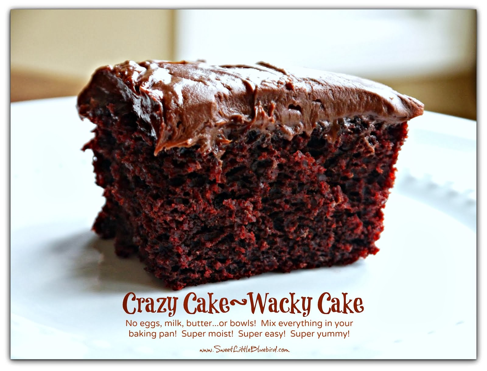 Top Recipe ~ Crazy Cake  (also known as Wacky Cake & Depression Cake)