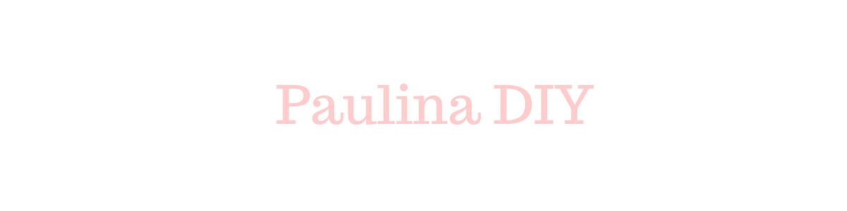 Paulina DIY