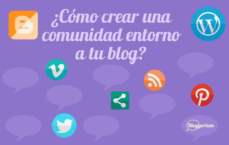¿Cómo crear una comunidad entorno a tu blog?