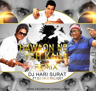 HAWAO+NE+YE+KHA+(FULL+REMIX+BY+DJ+HARI+SURAT+FT+DJ+LALU+DILLIGET+)-2016.mp3