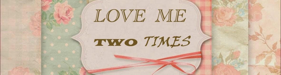 loveme twotimes
