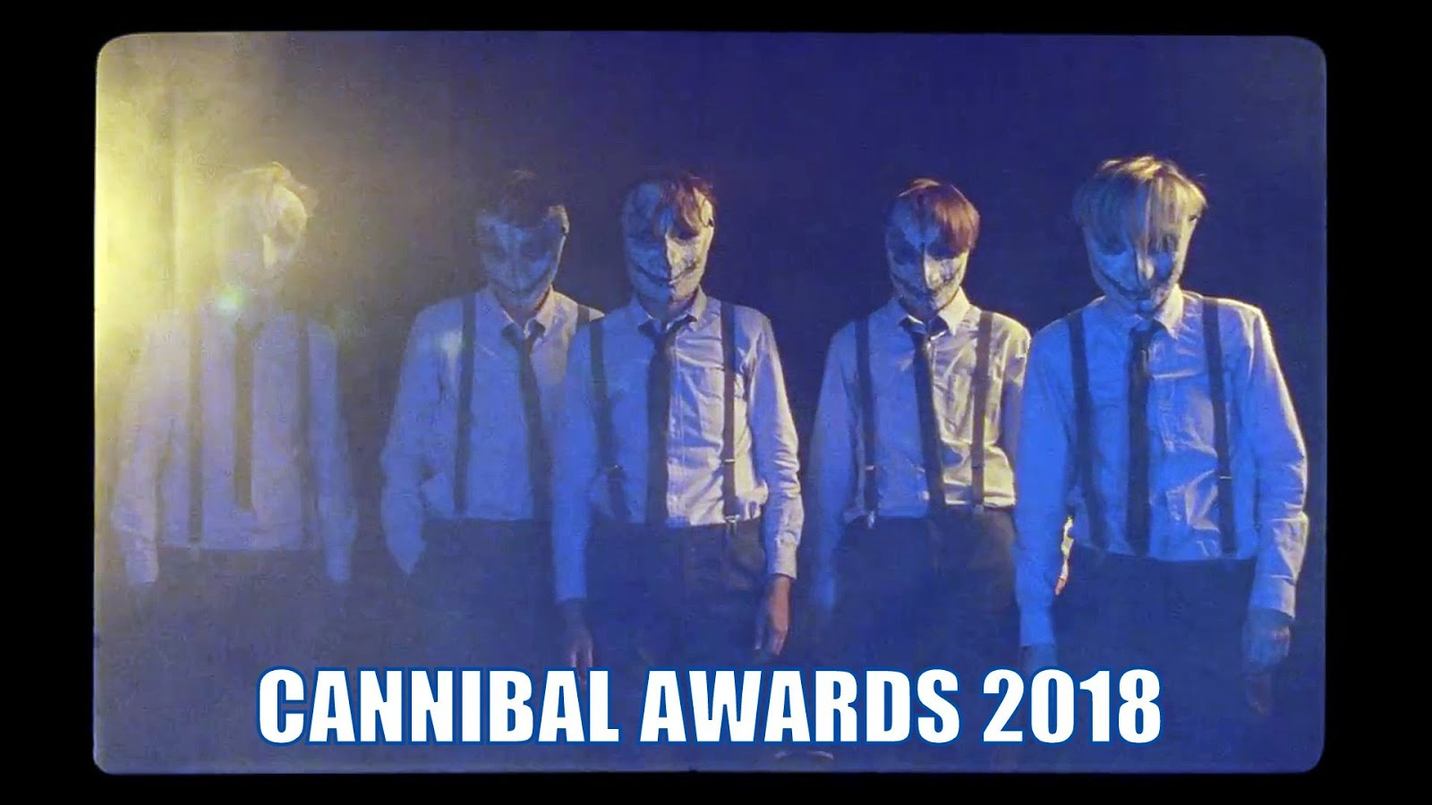 CANNIBAL AWARDS 2018