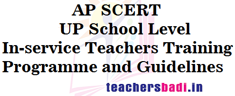 UP Level,In-service Teachers Training,Guidelines APSCERT