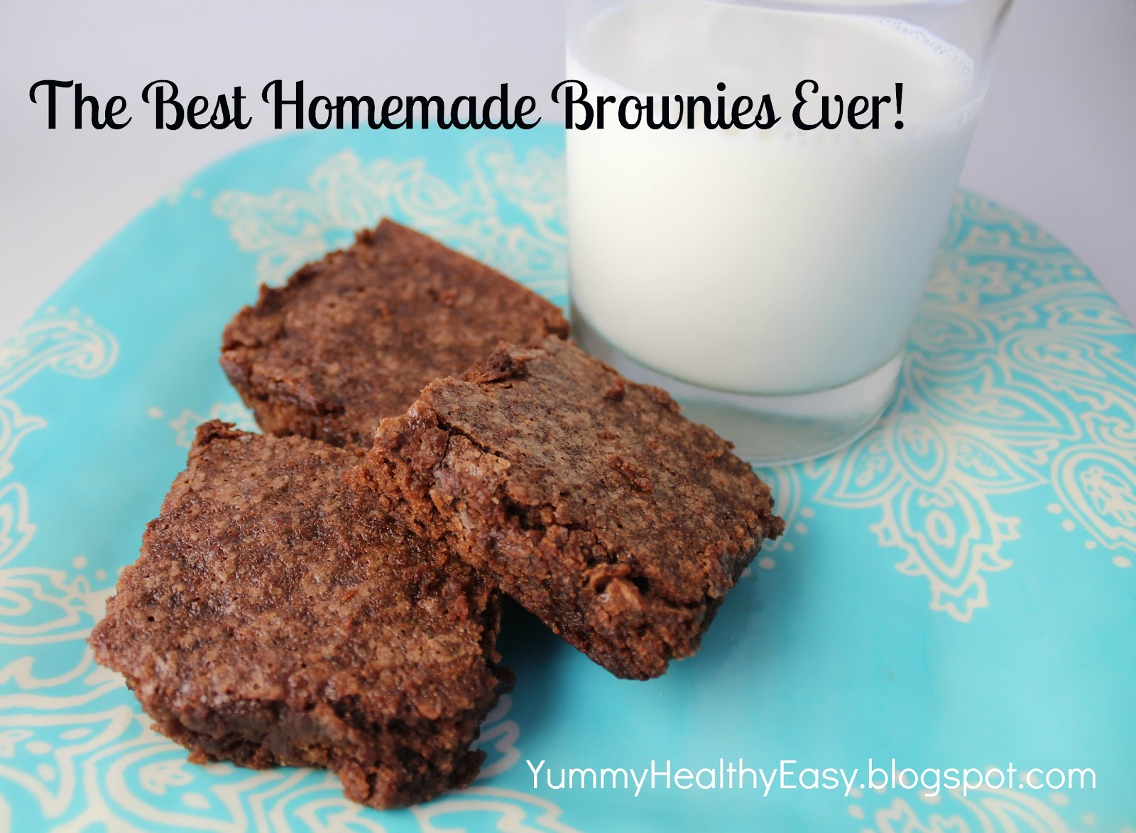 The Best Homemade Brownies - Yummy Healthy Easy
