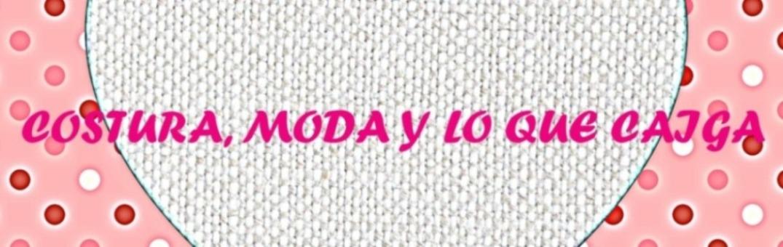 COSTURA, MODA Y LO QUE CAIGA