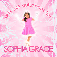 Sophia Grace. Girls Just Gotta Have Fun