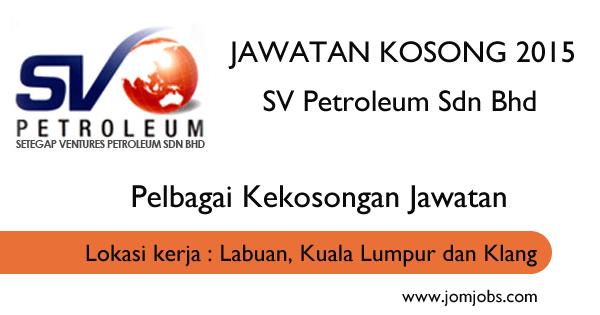 Jawatan Kosong SV Petroleum 2015 Terkini