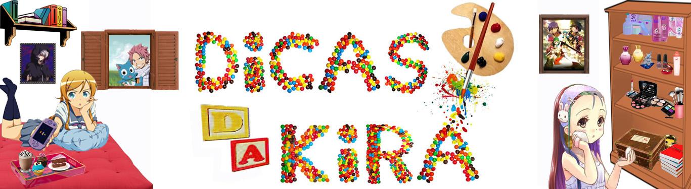 Dicas da Kira