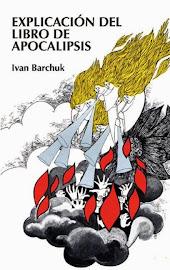 Explicación del libro de Apocalipsis - Ivan Barchuck.