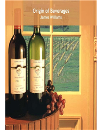 Origin of Beverages First Edition by James Williams