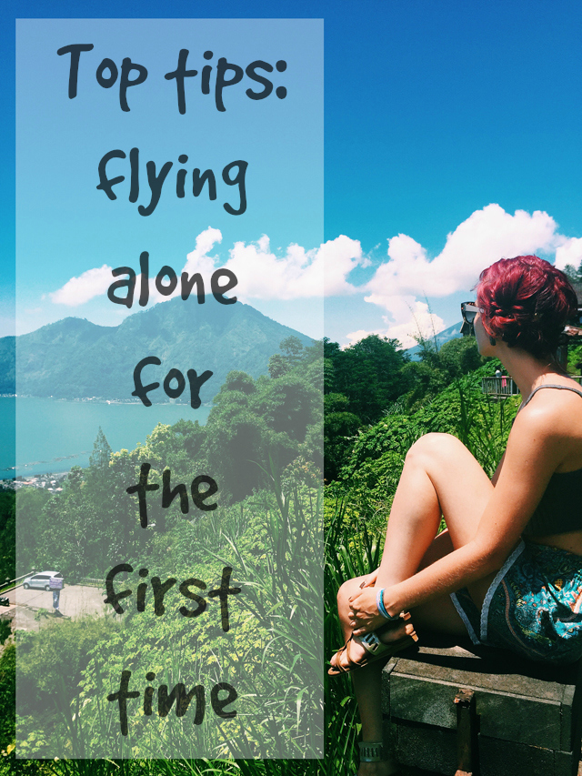 Top Tips: Travel blogger talks about flying alone for the first time.