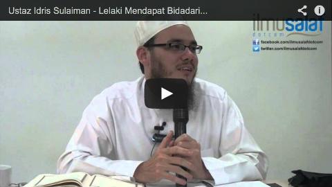 Ustaz Idris Sulaiman – Lelaki Mendapat Bidadari Syurga, Isteri Berasa Cemburu?