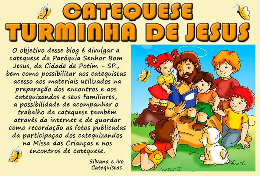 Catequese TURMINHA DE JESUS