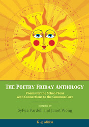 The Poetry Friday Anthology (K-5) with Common Core Connections