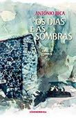 """""""Os Dias e as Sombras"""" de António Bica"""