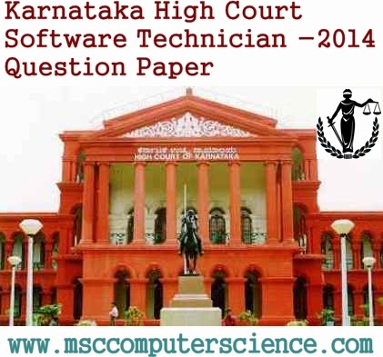 karnataka high court software technician - 2014 question paper | www.msccomputerscience.com