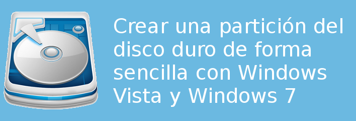 particion disco duro windows vista y 7