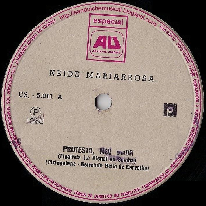 Neide Mariarrosa - Protesto, Meu Amor / Cuplas, Desengamos