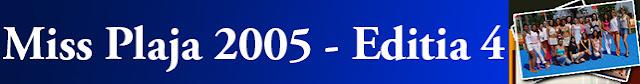 http://missplaja.blogspot.ro/2014/11/miss-plaja-2005-editia-4.html