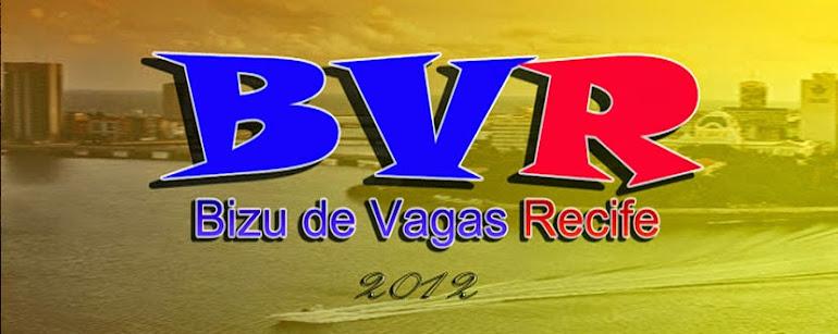 EMPREGO RECIFE / BVR - Bizu de Vagas Recife