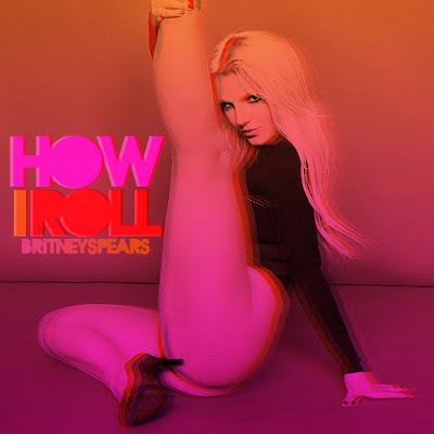 Britney Spears - How I Roll Lyrics