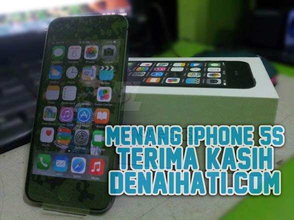 Menang iPhone 5s : Terima Kasih DenaiHati.com