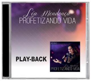 PlayBack Léa Mendonça – Profetizando Vida