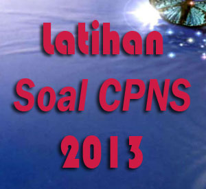 Download Soal Tes CPNS 2013