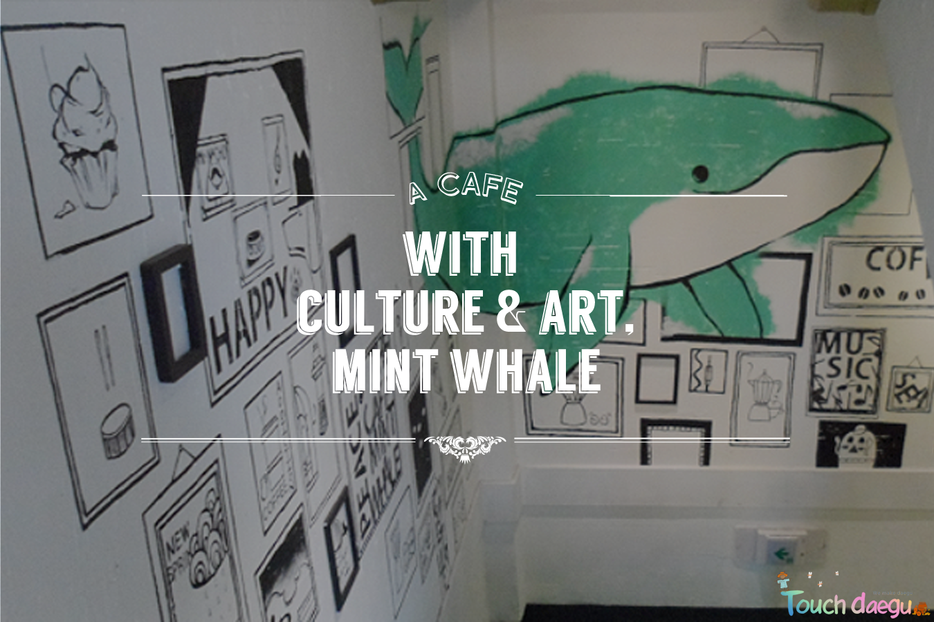 The enterance of Mint Whale cafe