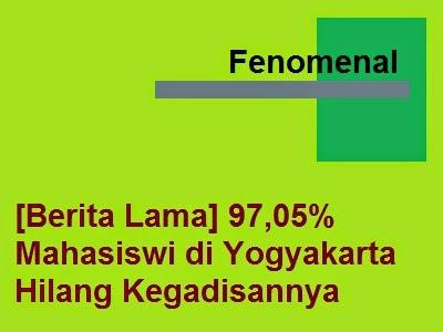 [Berita Lama] 97,05% Mahasiswi di Yogyakarta Hilang Kegadisannya