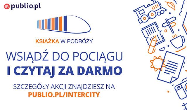 """""""KSIĄŻKA W PODRÓŻY"""" – PKP INTERCITY  I PUBLIO.PL NAMAWIAJĄ DO CZYTANIA"""