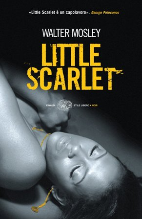 little scarlet walter mosley Read little scarlet free essay and over 88,000 other research documents little scarlet the novel little scarlet by walter mosley, the protagonist faces inner-conflict when he is chosen to lead an investigation.