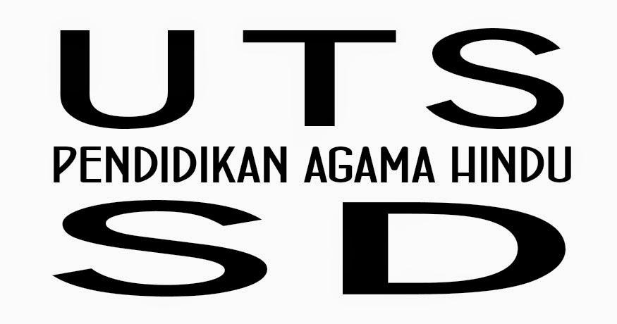 Pura Bhuana Puja Soal Uts Pendidikan Agama Hindu Semester 2
