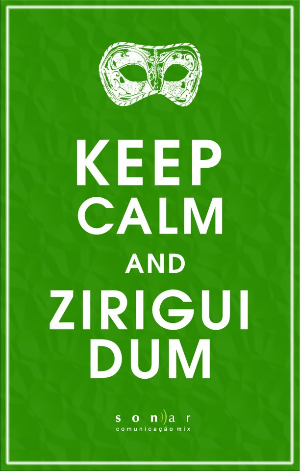 Keep calm and ziriguidum