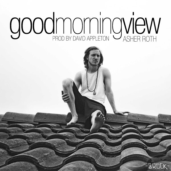 Woke up this morning and got a nice good morning from asher roth and