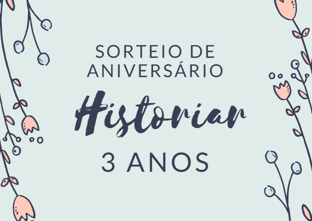 SORTEIO: 3 ANOS BLOG HISTORIAR