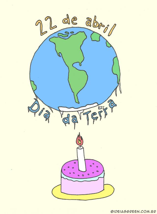 Hoje é dia da Terra
