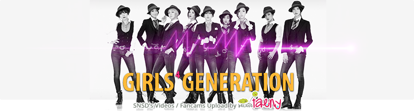SNSD's Videos / Fancams Upload