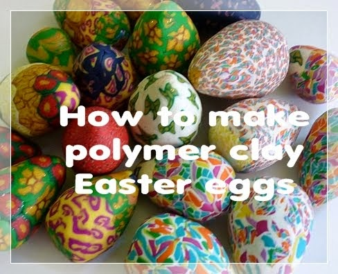 How to make polymer clay Easter eggs