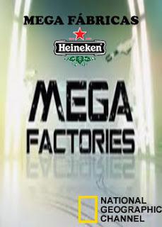 mega fabricas :Heineken