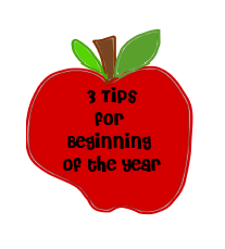 http://teach123-school.blogspot.com/2012/06/3-tips-for-beginning-of-year.html