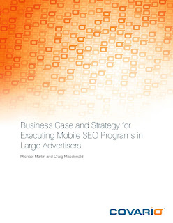 http://www.covario.com/news-and-views/latest-thinking/download-note/file/68-business-case-and-strategy-for-executing-mobile-seo-programs-in-large-advertisers