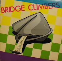 Bridge Climbers - Full Bag Don't Bend (1984, Explosive)