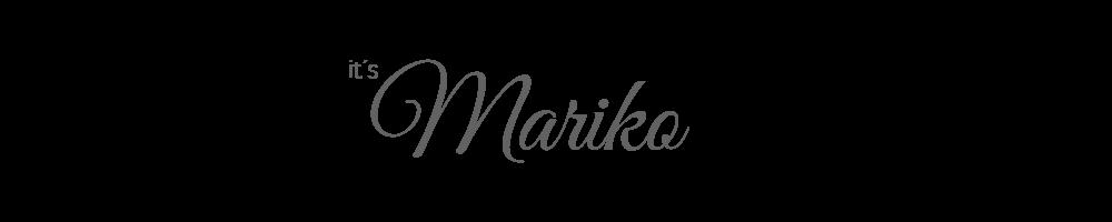 It´s Mariko