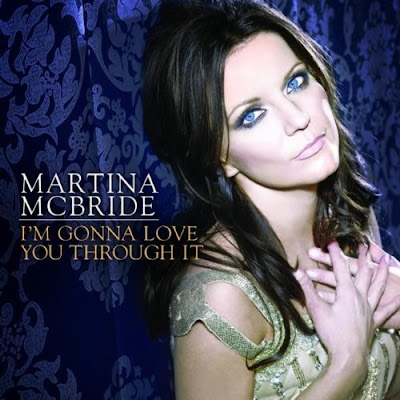 Martina McBride - I'm Gonna Love You Through It Lyrics