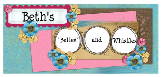 """Beth's """"Belles"""" and Whistles"""
