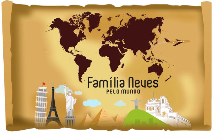 Família Neves - Pelo Mundo
